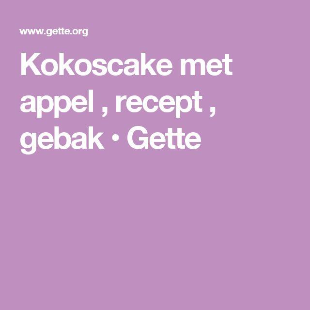 Kokoscake met appel , recept , gebak • Gette
