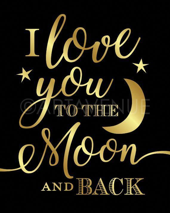 Chic Black And Gold Love Sign Printables Love You To The Moon And Back Wedding Downloads Gold Wedding Quotes Funny Cute Quotes For Him Good Night Quotes