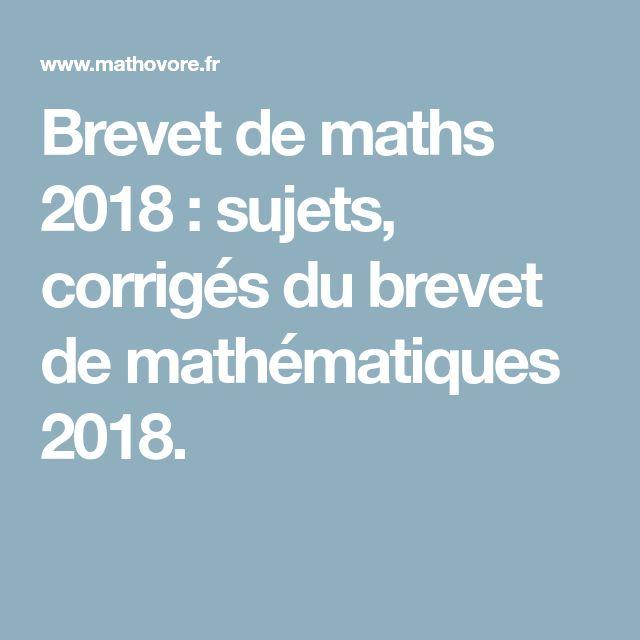 Brevet de maths 2018 : sujets, corrigés du brevet de mathématiques 2018.