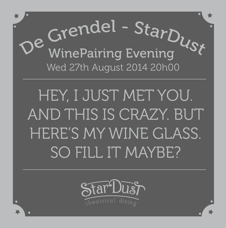 hey. i just met you. and this is crazy. but here's my wine glass. so fill it maybe? stardust theatrical dining wine pairing evening. cape town south africa