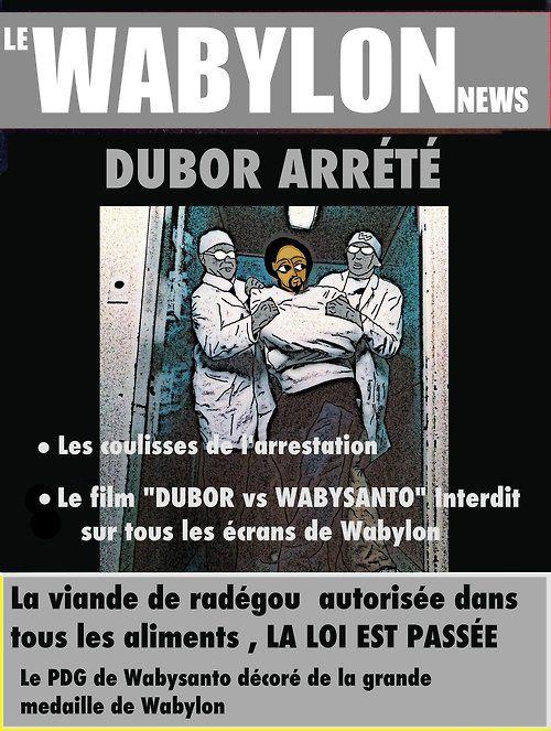 """SCOOOOOOOOP!!!!!!!!!!!!!!!!!!!!!!!!!!!!!! DUBOR ARRÉTÉ!! LE FILM """"DUBOR VS WABYSANTO """" A ÉTÉ INTERDIT SUR TOUS LES ÉCRANS DE WABYLON!!!"""