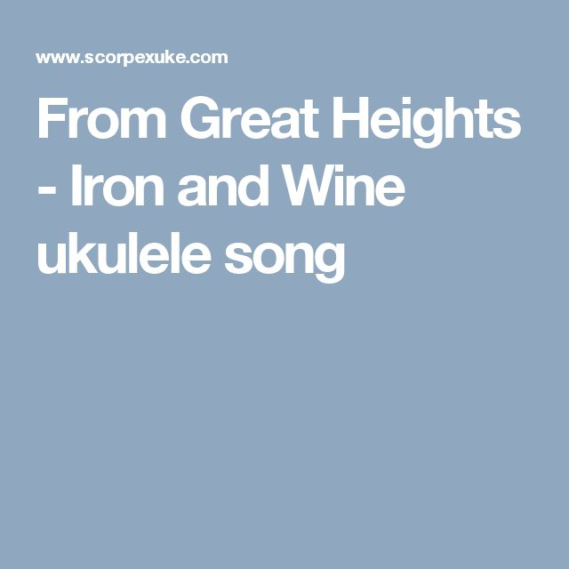 From Great Heights - Iron and Wine ukulele song