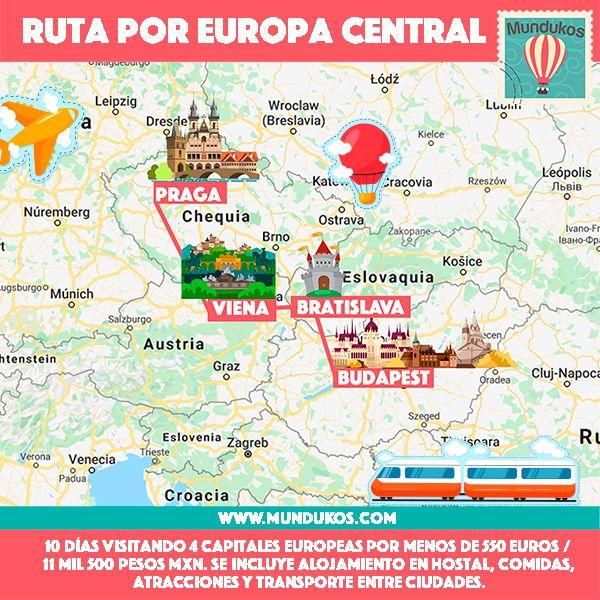 Un Viaje Por Europa Central Comprende Austria Viena República Checa Praga Eslovaquia Bratislava Y Hungría Budapest Mapas De Viaje Viajar Por El Mundo