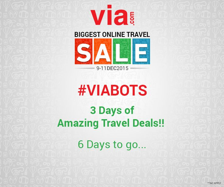 #VIABOTS Only 6 days to start biggest travel sale on Via.com