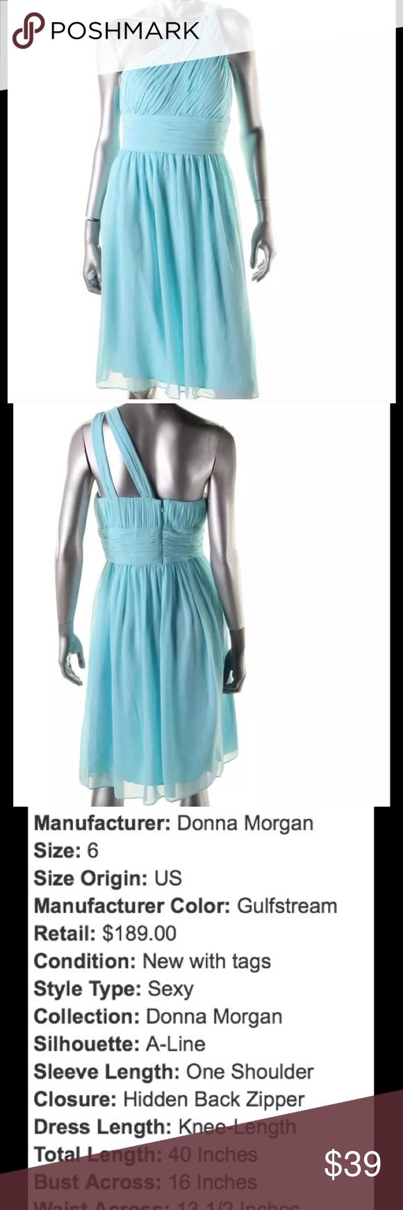 NWT Prom dress Chiffon women's 6 cocktail party This is a beautiful, stunning Chiffon Gulf Stream color Donna Morgan dress.  This dress is NEW with Tags and comes from a smoke free home.  This dress retails for $189.00 I am selling it for just a small fraction of the price.  More measurements and description in pics.  Buy with confidence I am a top rated seller, mentor and fast shipper.  Don't forget to bundle and save.  Thank you. Donna Morgan Dresses One Shoulder