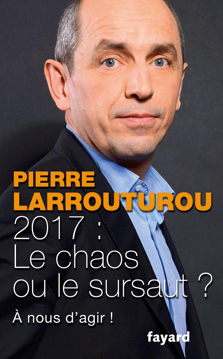 2017 : Le chaos ou le sursaut ?, Pierre Larrouturou | Fayard