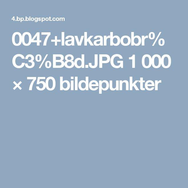 0047+lavkarbobr%C3%B8d.JPG 1000 × 750 bildepunkter