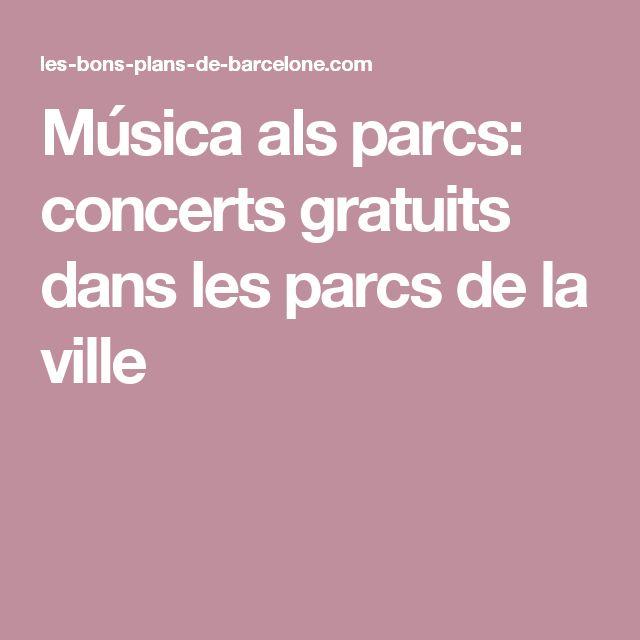 Música als parcs: concerts gratuits dans les parcs de la ville