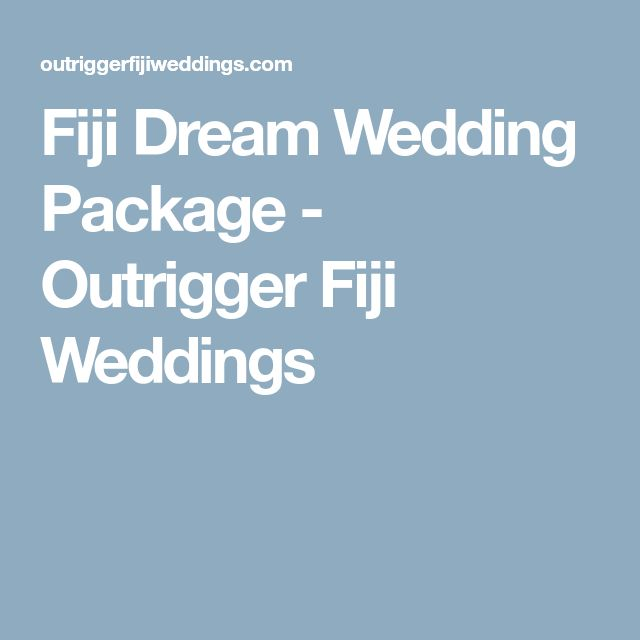 Fiji Dream Wedding Package - Outrigger Fiji Weddings