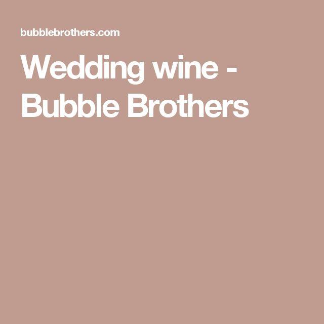 Wedding wine  - Bubble Brothers