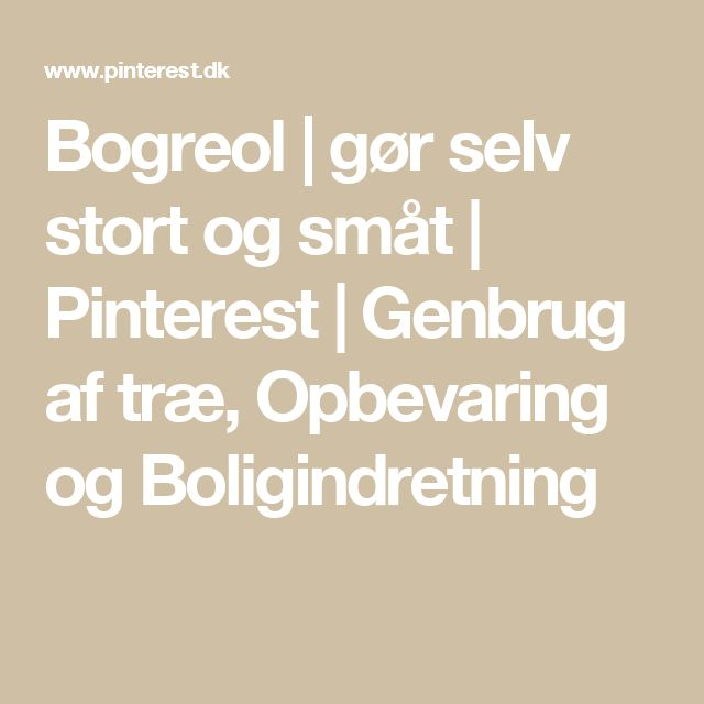 Bogreol | gør selv stort og småt | Pinterest | Genbrug af træ, Opbevaring og Boligindretning