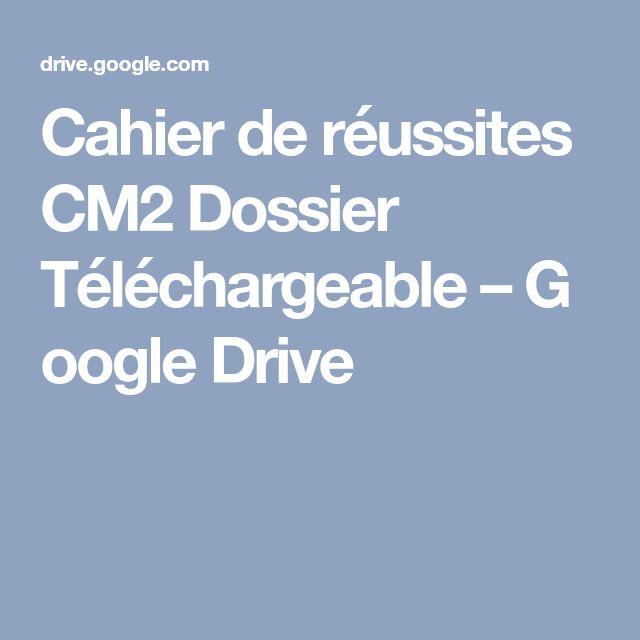 Cahier de réussites CM2 Dossier Téléchargeable–GoogleDrive