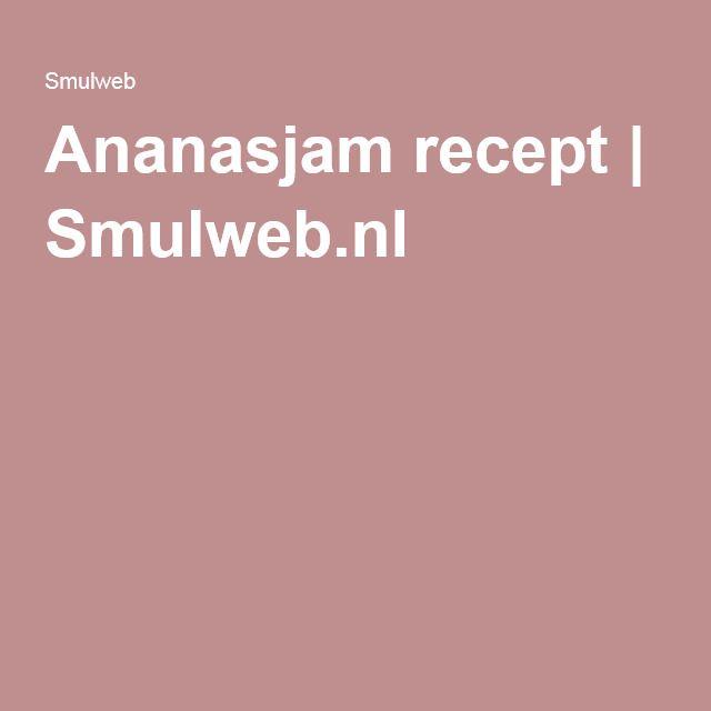 Ananasjam recept | Smulweb.nl