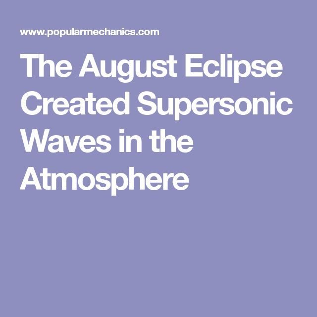 The August Eclipse Created Supersonic Waves in the Atmosphere
