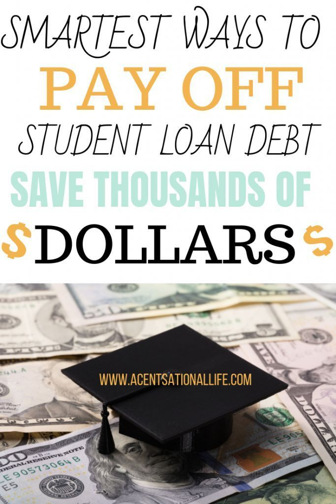 Smartest Ways To Pay Off Student Loans With Images Paying Off Student Loans