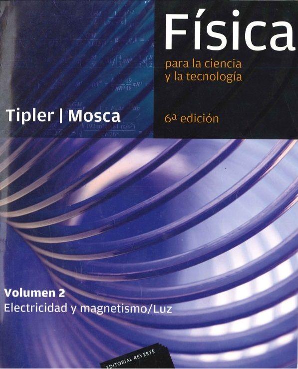 Código: FIS 129 T58 2010 VOL.2 Titulo:Física para la ciencia y la tecnología / Paul A. Tipler, Gene Mosca ; [versión española por Albert Bramón Planas ... et al. ; coordinada por José Casas-Vázquez].Pie de Imprenta:Barcelona : Reverté, [2007]