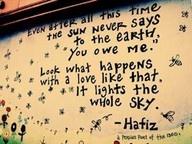 good stuff: Lights, Unconditional Love, Sky, Hafiz Quotes, True Love, Earth, Favorite Quotes, Love Quotes, Baking Zucchini Sticks