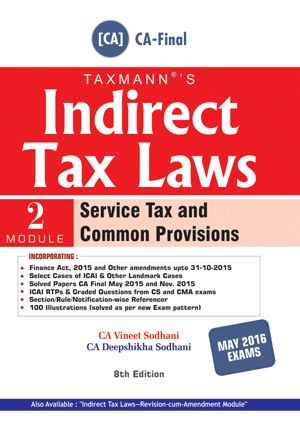 #‎Indirect‬ Tax Laws by CA Vineet Sodhani/CA Deepshikha Sodhani for ‪#‎CAFinal‬ (Set of 2 Modules) Module 1 : Central Excise, Cenvat Credit, Customs & FTP Module 2 : Service Tax and Common Provisions