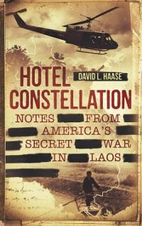 HOTEL CONSTELLATION: Notes from America's Secret War in Laos designed by Damon Freeman | DDD: Everything on this is just right – the choice of font, the colours, and the grungy aspect, as well as the strategically-positioned censor stripes over some sections of the text. An excellent cover that entirely suits the book. ★