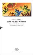Come una bestia feroce - Edward Bunker