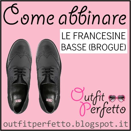 Come abbinare le FRANCESINE BASSE (BROGUE)