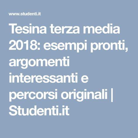 Tesina terza media 2018: esempi pronti, argomenti interessanti e percorsi originali | Studenti.it