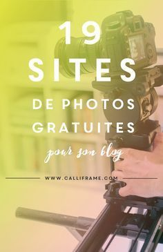 Une mine de bonnes adresses pour trouver des #photos #gratuites pour avoir un très joli #blog !