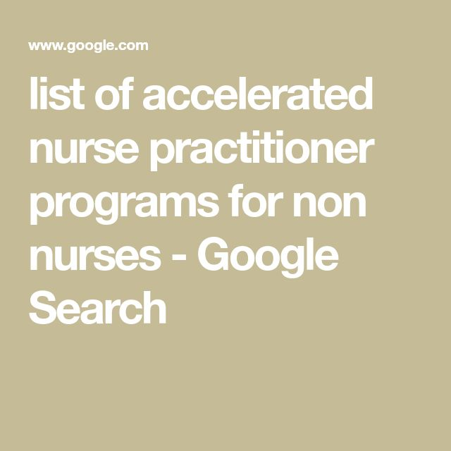 best nurse practitioner programs ideas student  list of accelerated nurse practitioner programs for non nurses google search