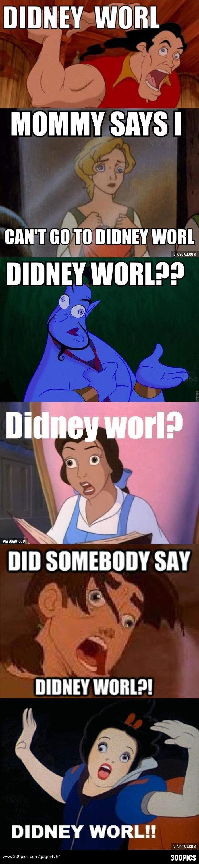 Thought this belonged to here... DIDNEY WORL?!?!? - 300Pics