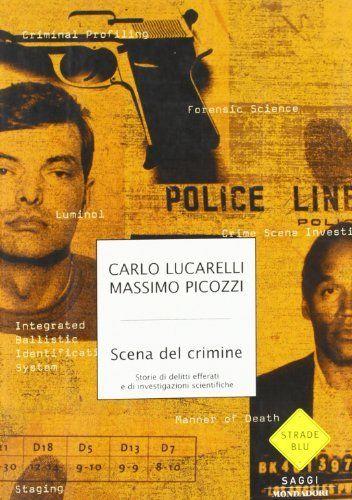 Scena del crimine. Storie di delitti efferati e di investigazioni scientifiche di Carlo Lucarelli, http://www.amazon.it/dp/8804537221/ref=cm_sw_r_pi_dp_PaT2rb1RPRKQ6