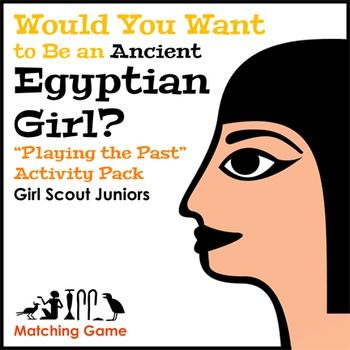 Girl Scout Juniors - Playing the Past badge - Step 1 - Juniors learn what life would be like as an ancient Egyptian girl with this picture-to-fact card matching game.