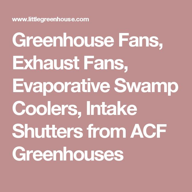 Greenhouse Fans, Exhaust Fans, Evaporative Swamp Coolers, Intake Shutters from ACF Greenhouses