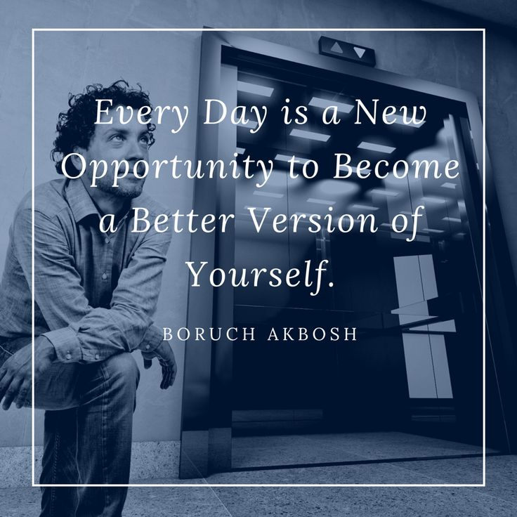 See Every Day As An Opportunity To Better Yourself: Every Day Is A New Opportunity To Become A Better Version