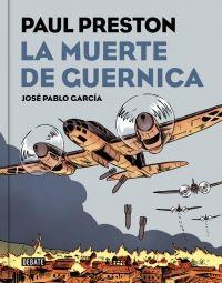 megustaleer - La muerte de Guernica (versión gráfica) - Paul Preston / José Pablo García