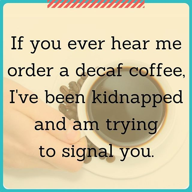 Yes! Who's with me?? (Thanks to Melissa from @atimeforeverything for making this for me. It's PERFECT!!) #coffee #humor #decafisnotcoffee