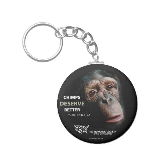 Chimps Deserve Better Key Chain   The Humane Society