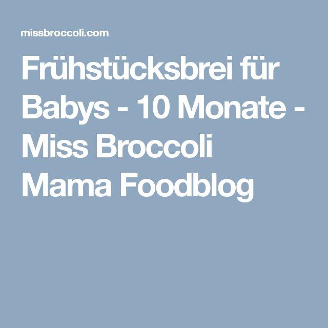 Frühstücksbrei für Babys - 10 Monate - Miss Broccoli Mama Foodblog
