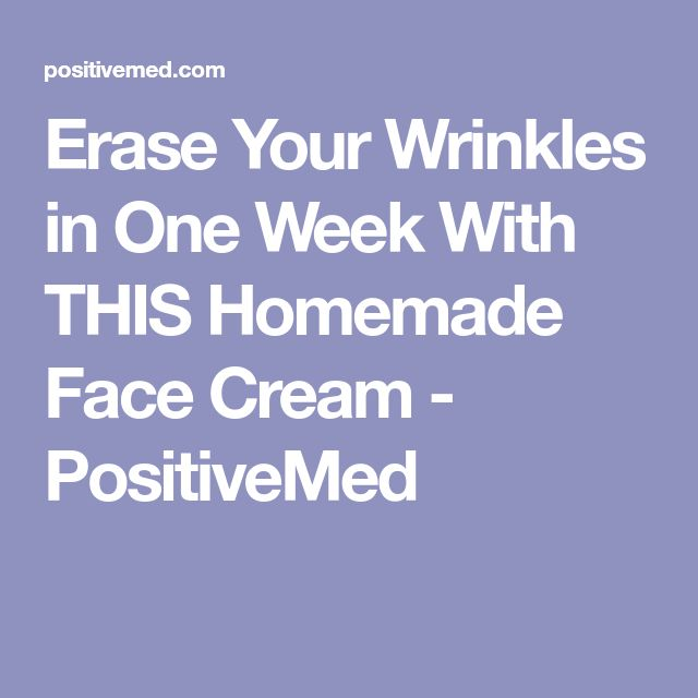 Erase Your Wrinkles in One Week With THIS Homemade Face Cream - PositiveMed