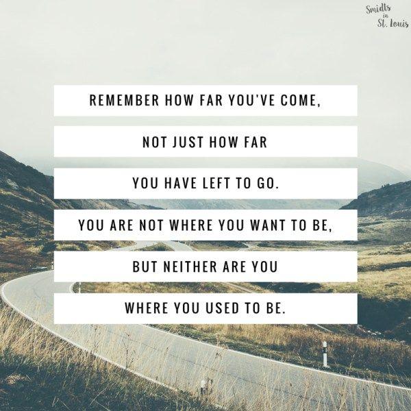 Remember how far you've come #MondayMotivation :: Seeking Progress not Perfection