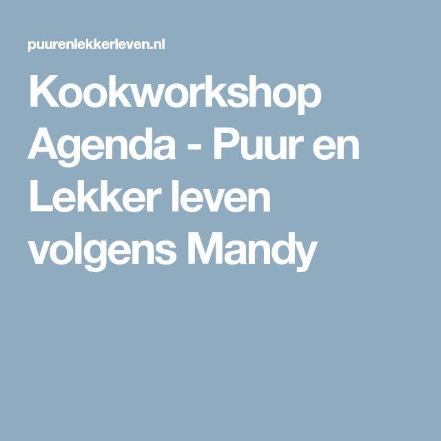 Kookworkshop Agenda - Puur en Lekker leven volgens Mandy