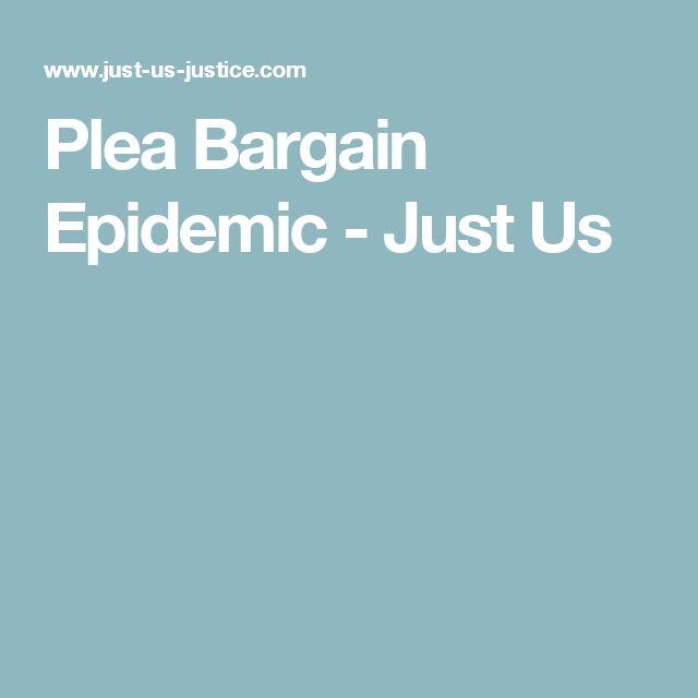 Plea Bargain Epidemic - Just Us