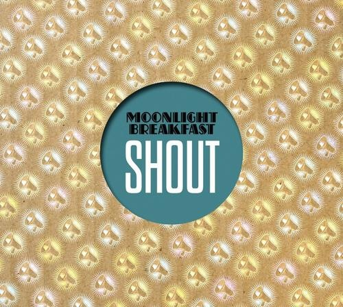 Moonlight Breakfast- Shout