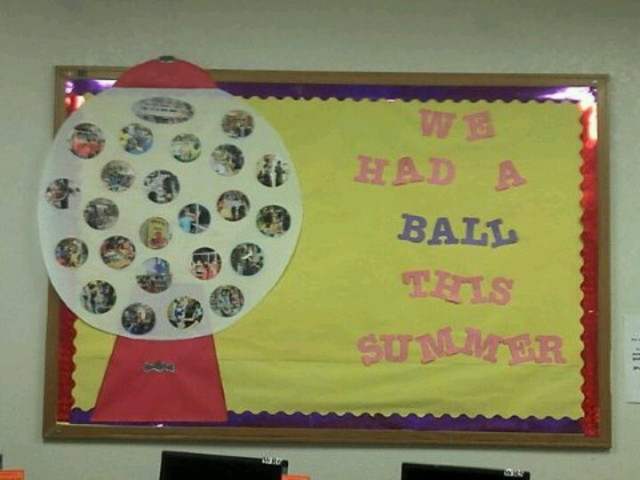 Summer bulletin board idea. Instead we had a ball this year? I like the saying but not with this picture