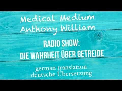 """Anthony William """"DIE WAHRHEIT ÜBER GETREIDE"""" Medical"""