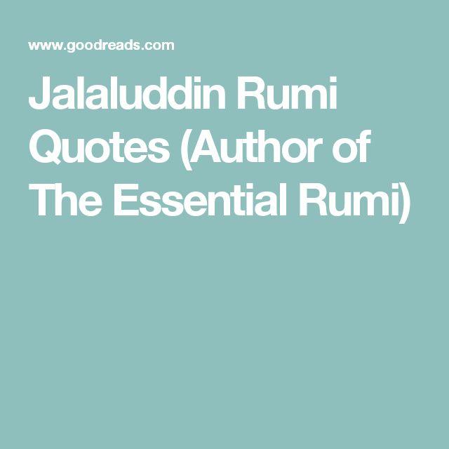 Jalaluddin Rumi Quotes  (Author of The Essential Rumi)