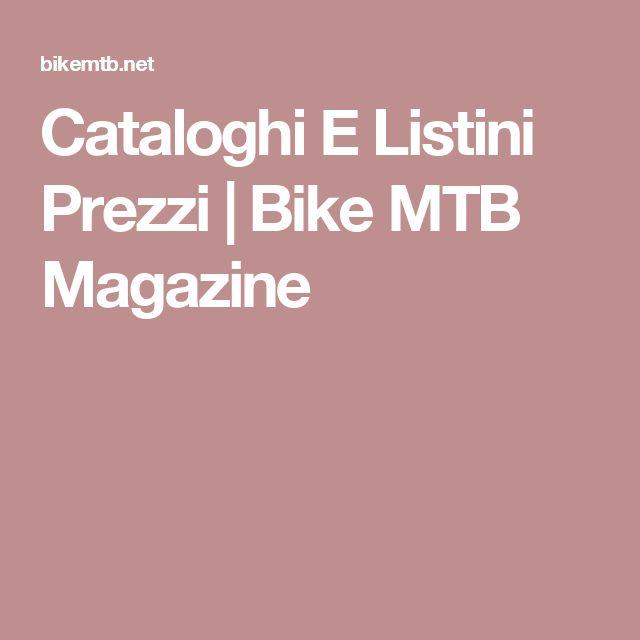 Cataloghi E Listini Prezzi   Bike MTB Magazine