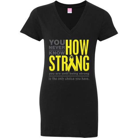 Ewings Sarcoma powerful slogan: You Never Know How Strong You Are Until Being Strong is The Only Choice You Have shirts, apparel and unique awareness merchandise #EwingsSarcomaawareness #EwingsSarcomastrong #EwingsSarcomashirts