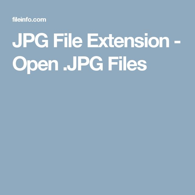 JPG File Extension - Open .JPG Files