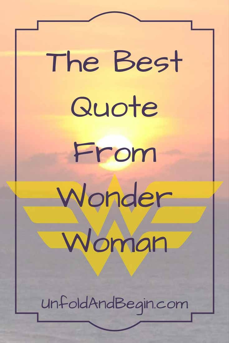 The Best Quote From Wonder Woman Best quotes, Quotes