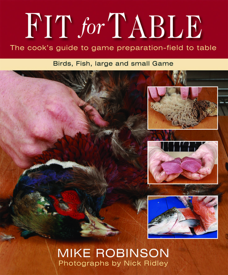 Fit For Table by Mike Robinson. #country #book #game #birds #recipes #preparation #gamekeeping #GBGameWeek